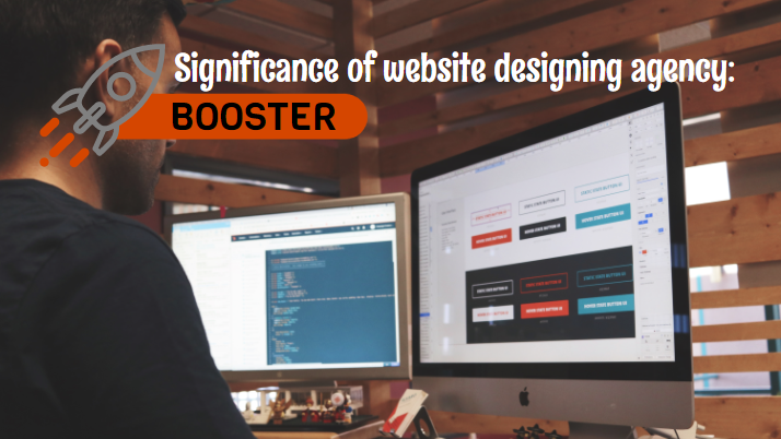 Significance of website designing agency: